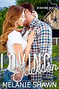 Loving Jackson (Wishing Well, Texas Book 10)