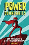 Power Boundaries: Own Your Energy & Ditch Toxic Relationships