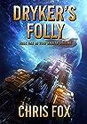 Dryker's Folly: Book 1 in Void Wraith Origins
