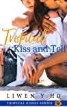 Tropical Kiss and Tell