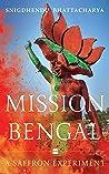 Mission Bengal: A Saffron Experiment