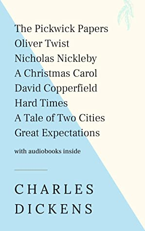Charles Dickens: The Pickwick Papers, Oliver Twist, Nicholas Nickleby, A Christmas Carol, David Copperfield, Hard Times, A Tale of Two Cities, Great Expectations - WITH AUDIOBOOKS INSIDE