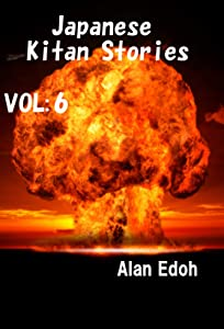 Japanese Kitan Stories Vol:6: The tragedy of the atomic bomb never ends / A hospital where people who suffer from ghosts and goblins gather