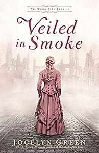 Veiled in Smoke (The Windy City Saga, #1)