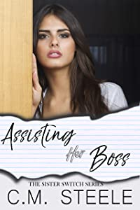 Assisting Her Boss (Sister Switch, #2)