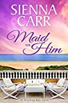 Maid for Him (Starling Bay, #2)