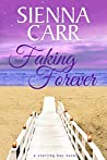 From Faking To Forever (Starling Bay, #4)