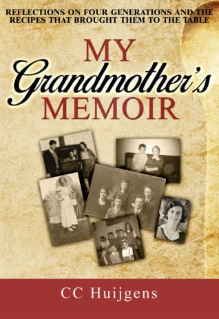 My Grandmother's Memoir: Reflections on Four Generations and the Recipes That Brought Them to the Table