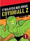 If Malaysia Was Anime: COVIDBALL Z #1