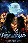 In the Light of a Broken Moon: Episode One