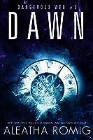 Dawn (Dangerous Web #3)