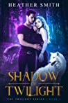 Shadow of Twilight: Fated Darkness Series Book 1