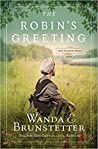 The Robin's Greeting by Wanda E. Brunstetter
