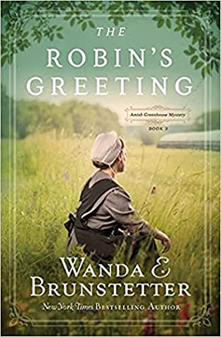 The Robin's Greeting (Amish Greenhouse Mystery #3)