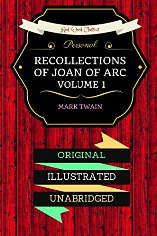 Personal Recollections of Joan Of Arc - Volume 1: By Mark Twain : Illustrated