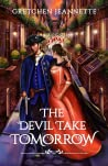 The Devil Take Tomorrow: A Thrilling Revolutionary War Adventure
