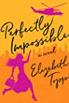 Perfectly Impossible by Elizabeth Topp