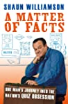 A Matter of Facts: One Man's Journey into the Nation's Quiz Obsession