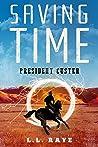 Saving Time: President Custer