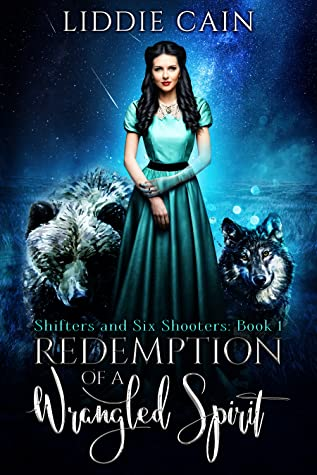 Redemption of a Wrangled Spirit (Shifters and Six-Shooters, #1)
