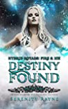 Destiny Found (Hybrid Royals: Fire and Ice, #2)