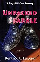 Unpacked Sparkle: A Story of Grief and Recovery