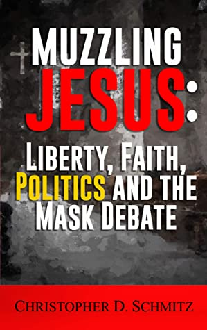Muzzling Jesus: Liberty, Faith, Politics, and the Mask Debate