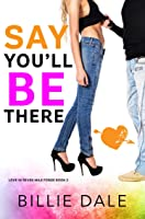 Say You'll Be There (Love in Seven Mile Forge #2)