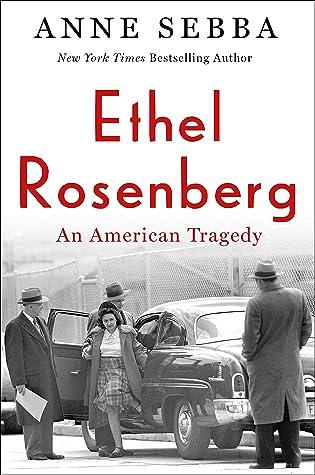 Ethel Rosenberg: An American Tragedy