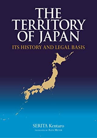 The Territory of Japan: Its History and Legal Basis