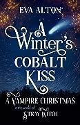 A Winter's Cobalt Kiss