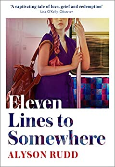 Eleven Lines to Somewhere: An emotional and uplifting story of love and loss for fans of Kate Atkinson