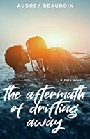 The Aftermath of Drifting Away (Fate, #1)