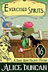 Exercised Spirits (A Daisy Gumm Majesty Mystery, Book 15)