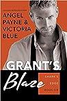 Grant's Blaze by Angel Payne