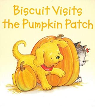 biscuit visits the pumpkin patch: children s books ages 1-3