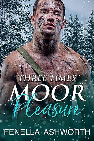 Three Times Moor Pleasure by Fenella Ashworth