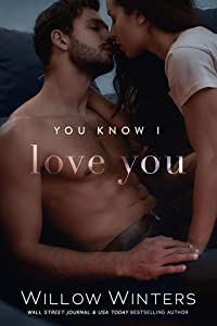 You Know I Love You (You Are Mine Book 3)