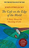 The Cafe on the Edge of the World: A Story About the Meaning of Life