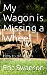 My Wagon is Missing a Wheel: How to deal with disappointments