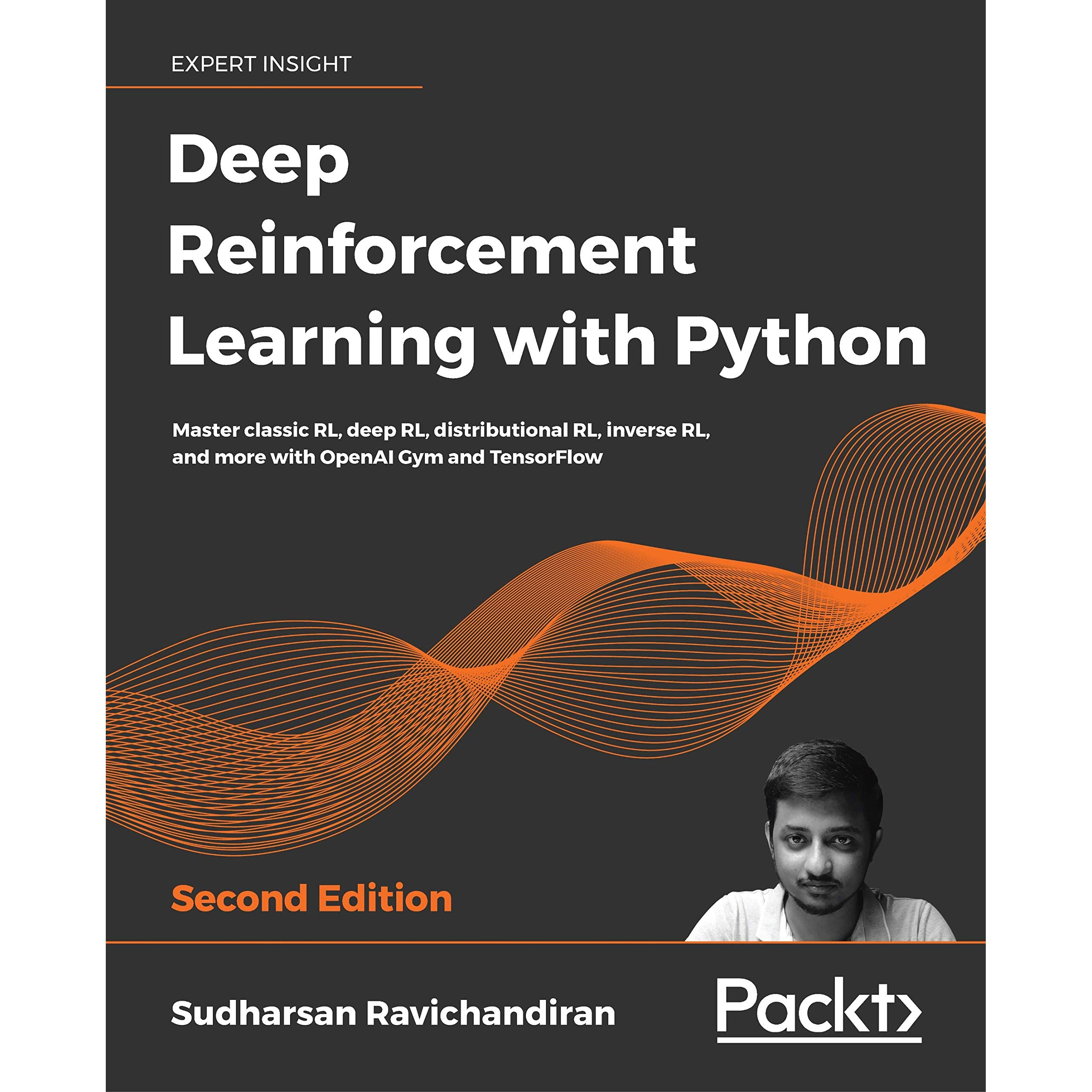 Deep Reinforcement Learning with Python: Master classic RL, deep RL,  distributional RL, inverse RL, and more with OpenAI Gym and TensorFlow, 2nd  Edition by Sudharsan Ravichandiran