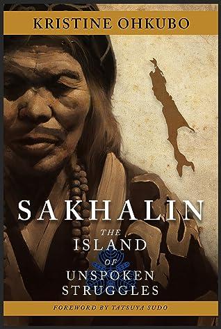 Sakhalin: The Island of Unspoken Struggles