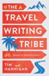 The Travel Writing Tribe: Journeys in Search of a Genre