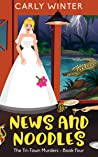 News and Noodles: A small town cozy mystery (Tri-Town Murders Book 4)