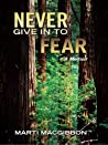 Never Give in to Fear