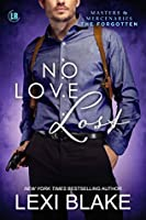 No Love Lost (Masters and Mercenaries: The Forgotten, #5)