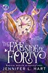 The Fae Side of Forty (Magical Midlife Misadventures, #2)