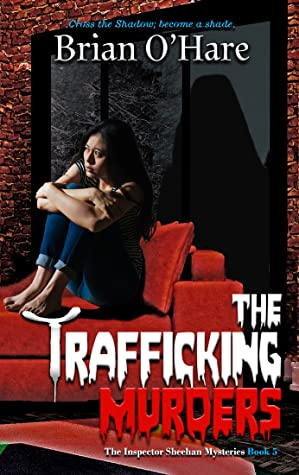 The Trafficking Murders by Brian O'Hare
