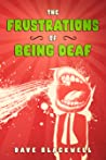 The Frustrations of Being Deaf
