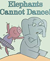 Elephant Cannot Dance: children s books ages 1-3